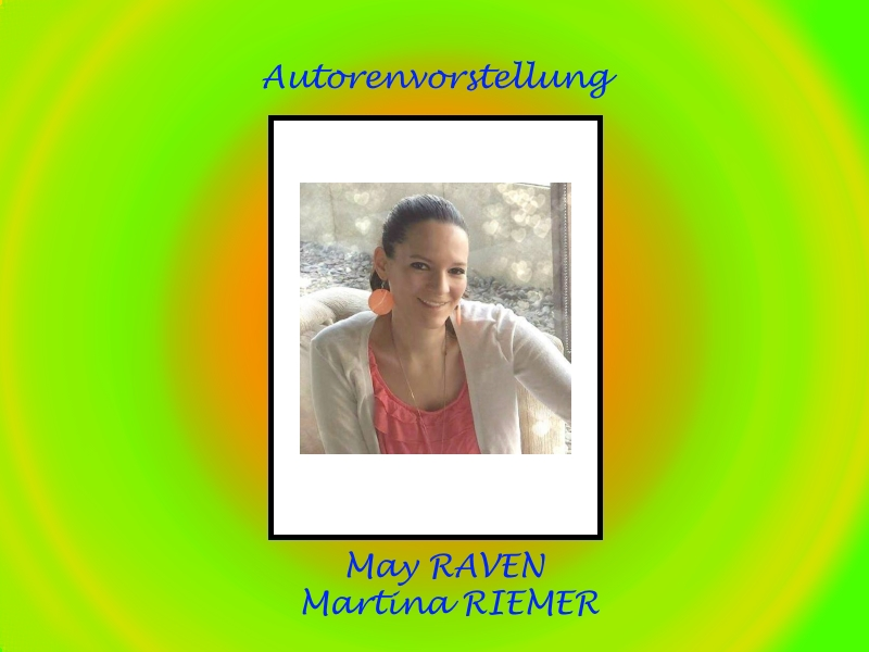 Autorin May Raven bzw. Martina Riemer